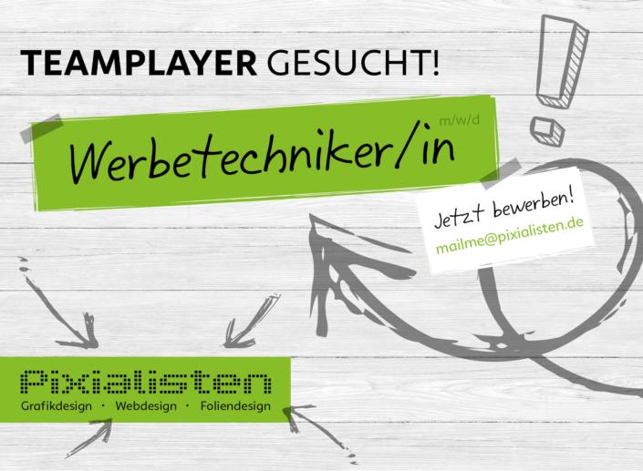 Teamplayer gesucht! Werbetechniker/in